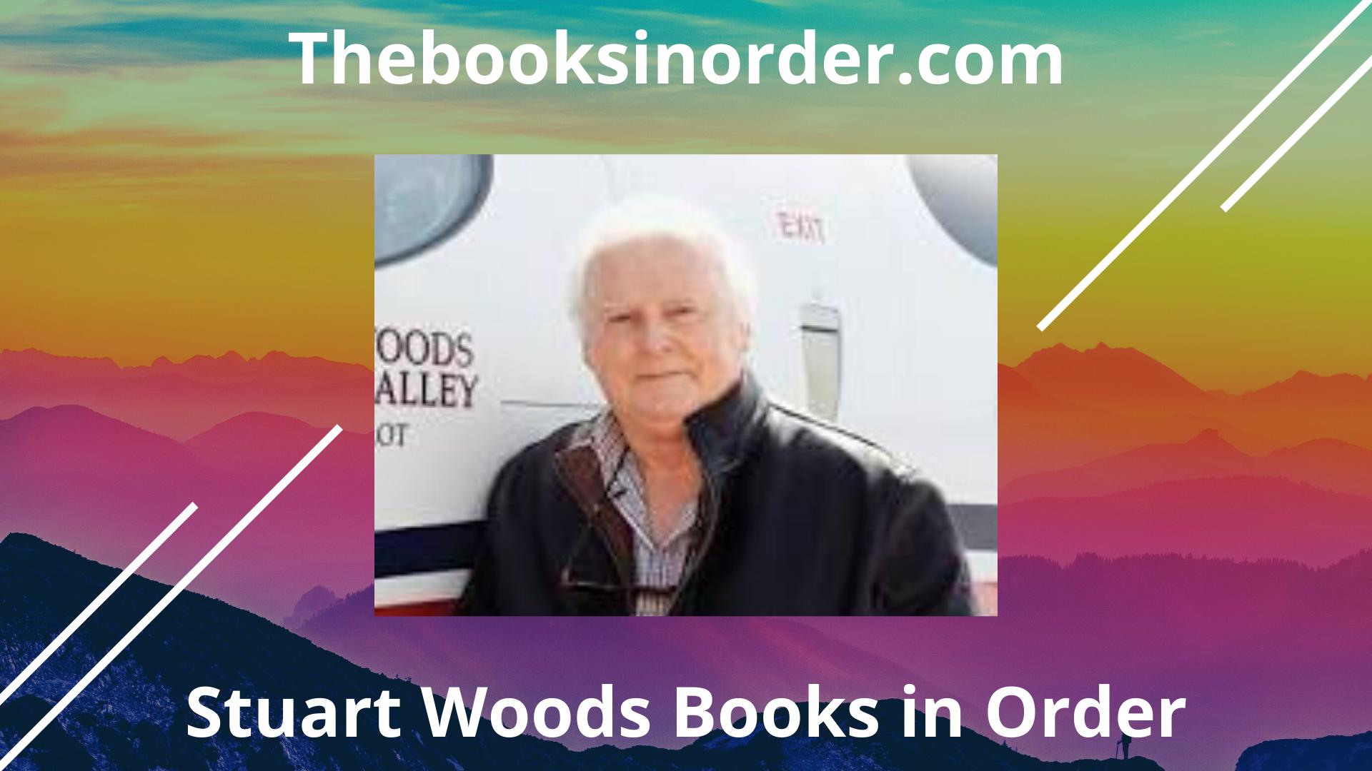 stuart woods book list, stuart woods books, stuart woods books in chronological order, stuart woods books in order