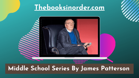 Middle School Series By James Patterson